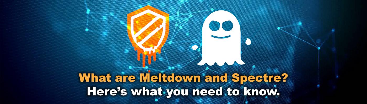 Meltdown & Spectre Security Vulnerabilities