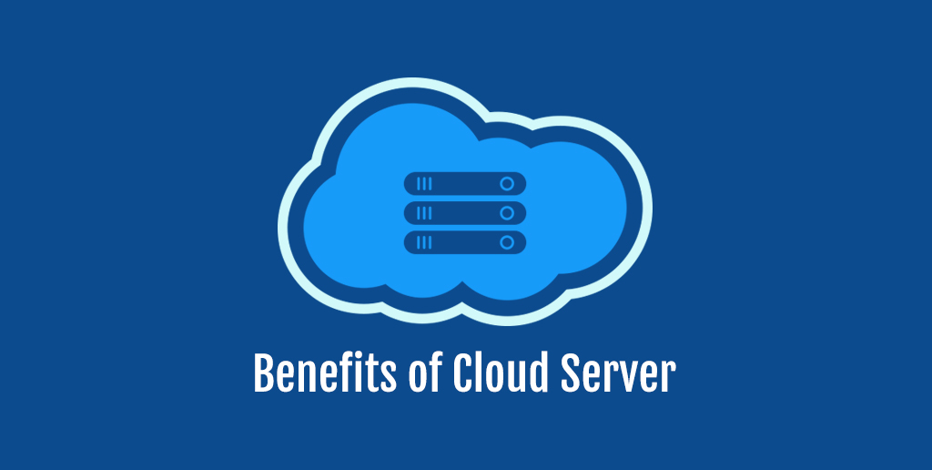 Benefits of Cloud Server for Your Business