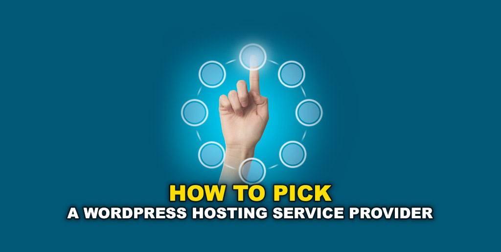 How to Pick a WordPress Hosting Service Provider