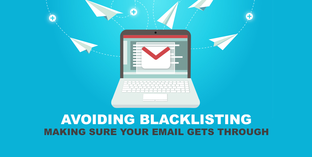 Avoiding Blacklisting: Making Sure Your Email Gets Through