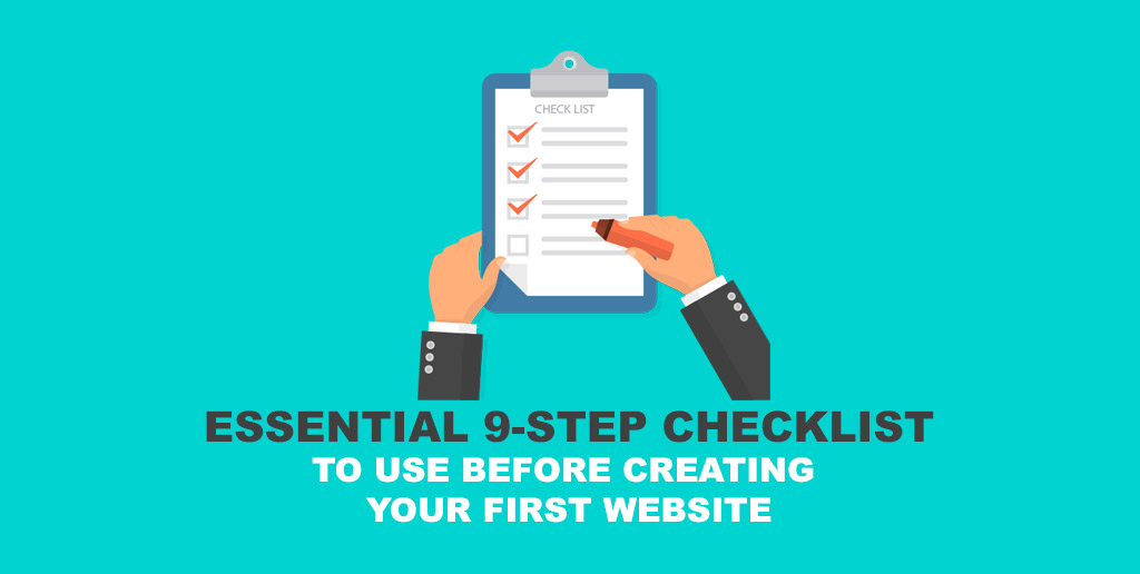Essential 9-Step Checklist to Use Before Creating Your First Website