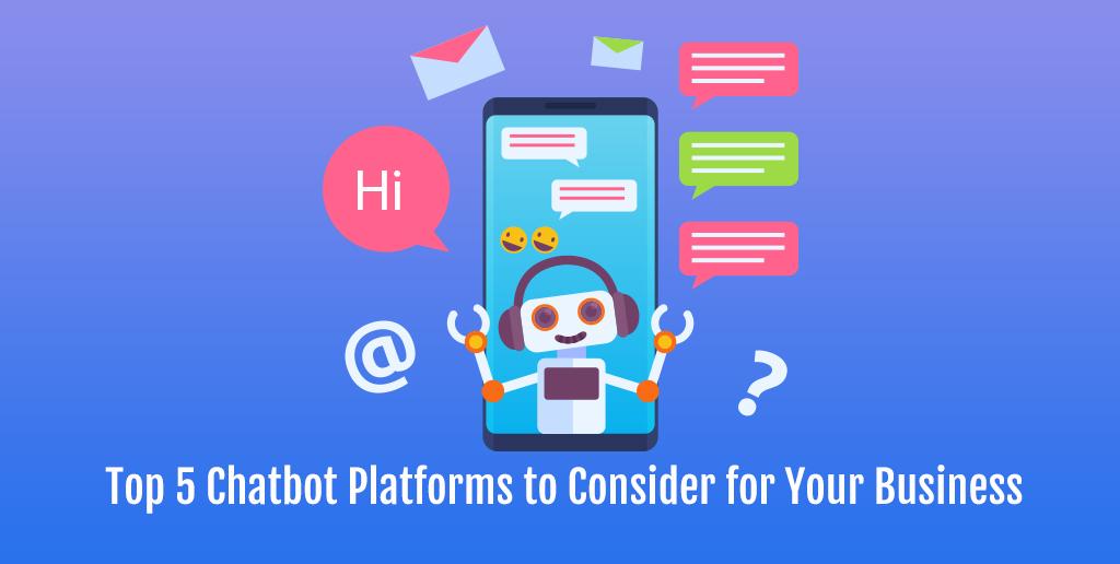 Top 5 Chatbot Platforms